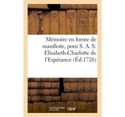 Memoire en forme de manifeste, pour s. a. s. elisabeth-charl