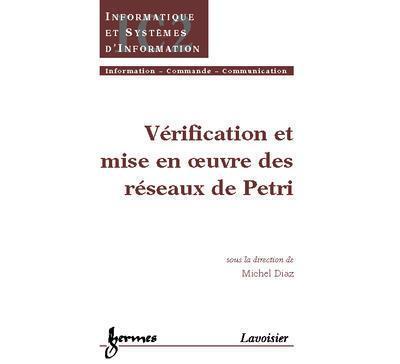 Vérification et mise en oeuvre des réseaux de Petri