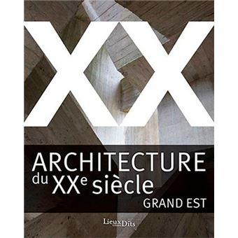 Grand Est architecture du XXème siècle