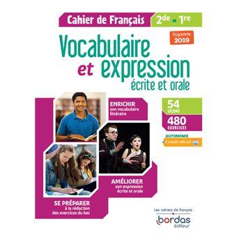 Vocabulaire Et Expression Francais Ecrite Et Orale 2de 1re 2019 Cahier D Exercices Eleve