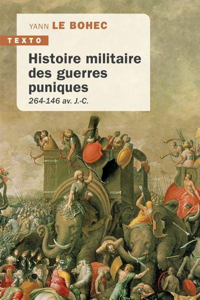 Histoire militaire des guerres puniques 264-146 av. J.-C.
