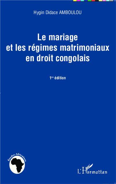 Le mariage et les régimes matrimoniaux en droit congolais