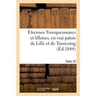Etrennes Tourquennoises et lilloises, en vrai patois de Lille et de Tourcoing
