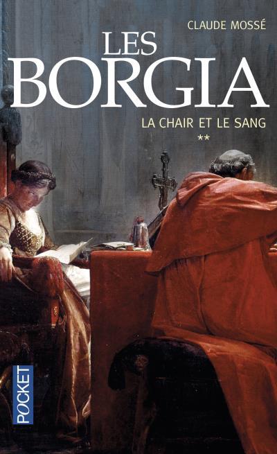 Les Borgia - tome 2 La Chair et le Sang