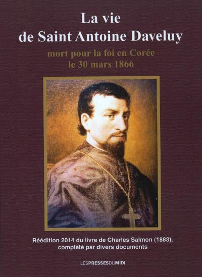 La vie de saint Antoine Daveluy