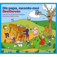 Dis papa, raconte moi Beethoven
