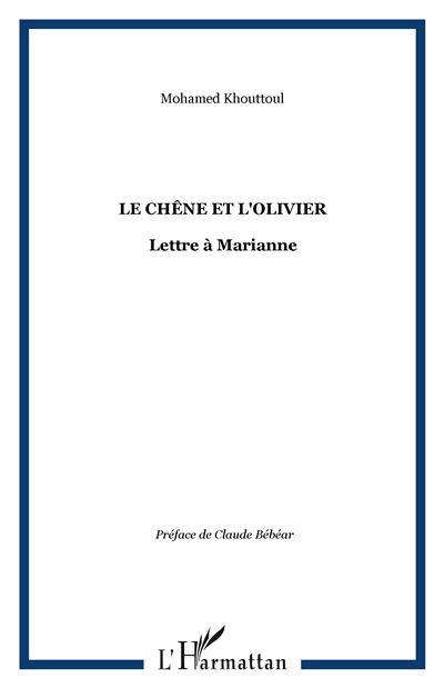 Le chêne et l'olivier, lettre à Marianne