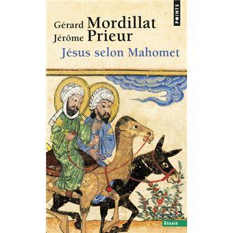 https://static.fnac-static.com/multimedia/Images/FR/NR/75/26/84/8660597/1540-1/tsp20170518155918/Jesus-selon-Mahomet.jpg