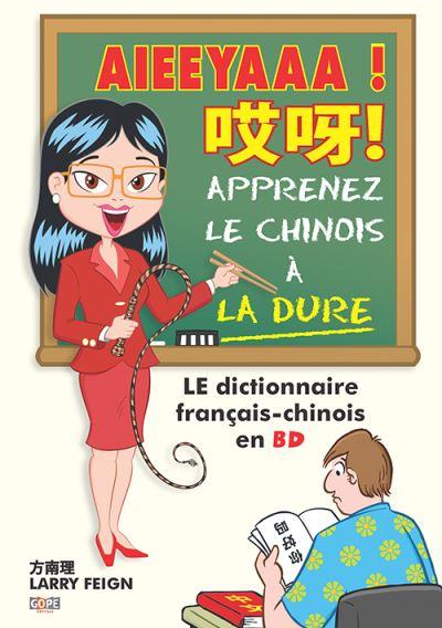 Aieeyaaa ! Apprenez le chinois à la dure