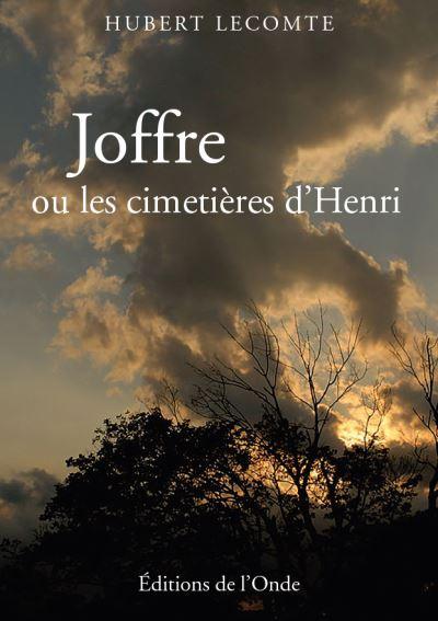 Joffre ou les cimetières d'Henri