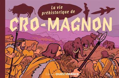 vie préhistorique de Cro-Magnon (La) |