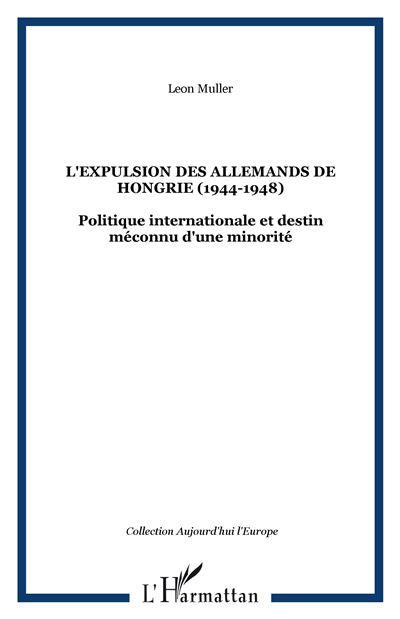 L'expulsion des Allemands de Hongrie, 1944-1948