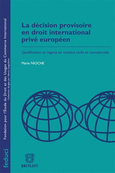 La décision provisoire en droit international privé européen
