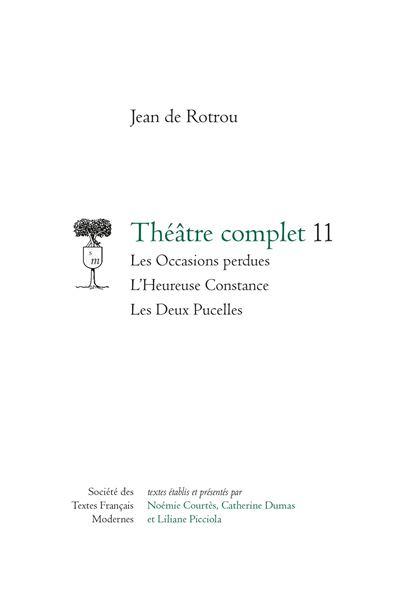 Théâtre complet. 11 - les occasions perdues - l'heureuse constance - les deux pu