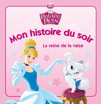 Cendrillon & les Palace Pets, MON HISTOIRE DU SOIR