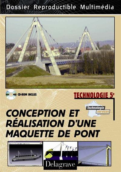 Technologie conception et realisation d'une maquette de pont (ed 2010)