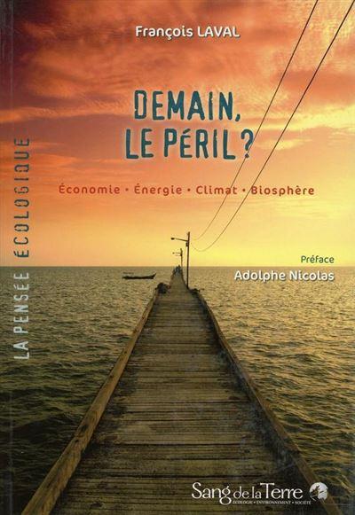 Demain, le péril ? Economie - Energie - Climat - Biosphère