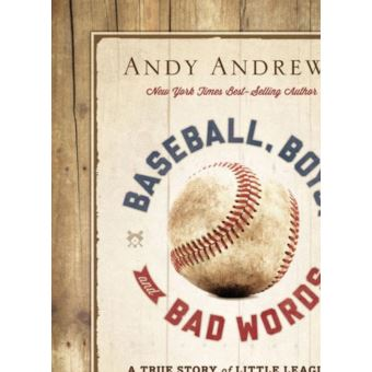 Baseball Boys And Bad Words Epub Andy Andrews Achat Ebook Fnac