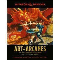 Donjons et Dragons, Art et Arcanes, toute l'histoire illustrée d'un jeu légendaire.