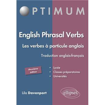 English Phrasal Verbs Les Verbes A Particule En Anglais 2e Edition Les Verbes A Particule Anglais Broche Lila Davenport Achat Livre Fnac