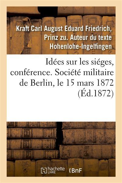 Idées sur les siéges, conférence. Société militaire de Berlin, le 15 mars 1872