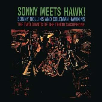 Sonny Meets Hawk ! The Two Giants Of The Tenor Saxophone
