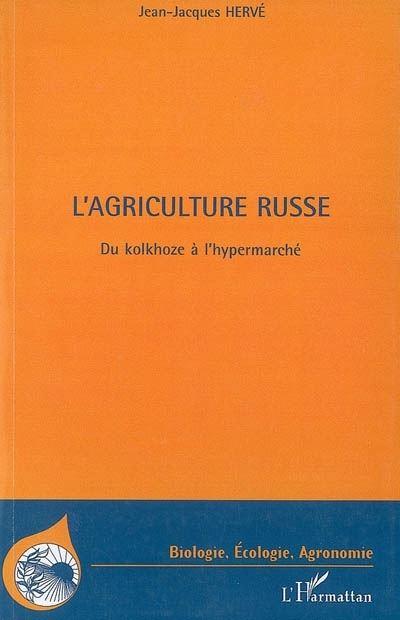 L'agriculture russe du kolkhoze a l'hypermarché