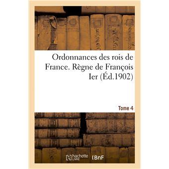 Ordonnances des rois de France. Règne de François Ier