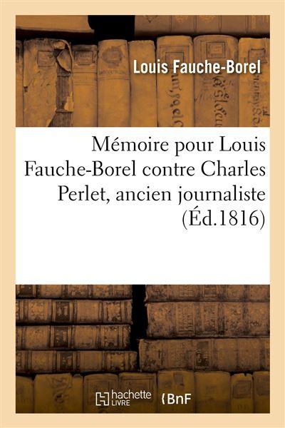Mémoire pour Louis Fauche-Borel contre Charles Perlet, ancien journaliste