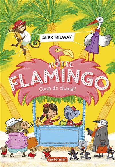 Hôtel Flamingo (2) : Coup de chaud !