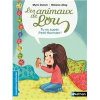 Les animaux de Lou : Tu es super petit hamster !