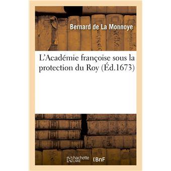 L'Académie françoise sous la protection du Roy