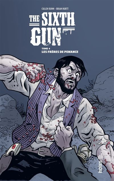The sixth gun - Tome 4 : The sixth gun