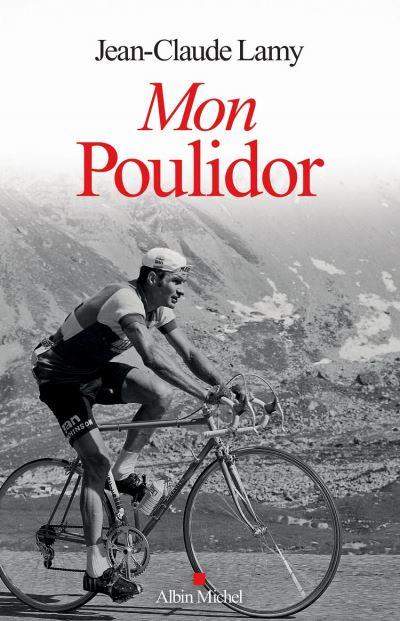 Mon Poulidor - 9782226434739 - 12,99 €
