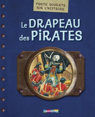 Porte ouverte sur l'histoire - Tome 2 : Le drapeau des pirates