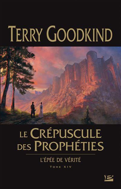 L'Épée de Vérité T14 Le Crépuscule des Prophéties