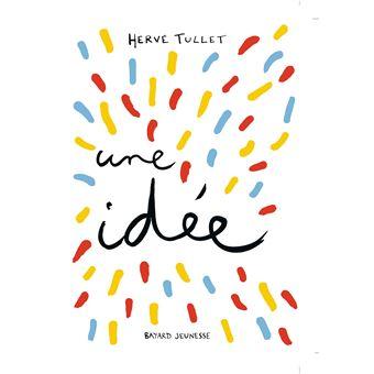 Nouveau J'ai une idée ! - cartonné - Hervé Tullet - Achat Livre | fnac IU-27