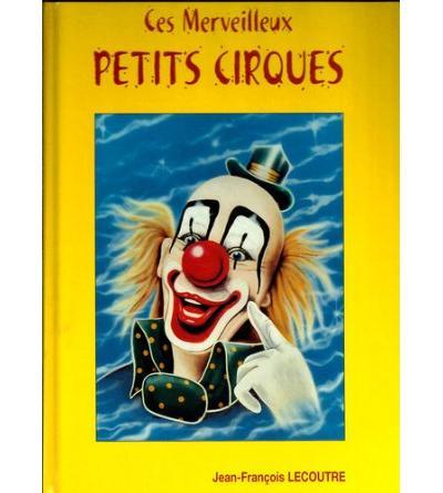 Ces merveilleux petits cirques