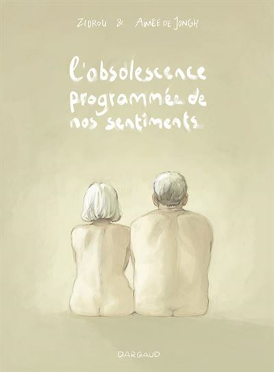 L'obsolescence programmée de nos sentiments - 9782505073314 - 9,99 €