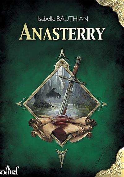 Les Rhéteurs Tome 1 : Anasterry - Isabelle Bauthian