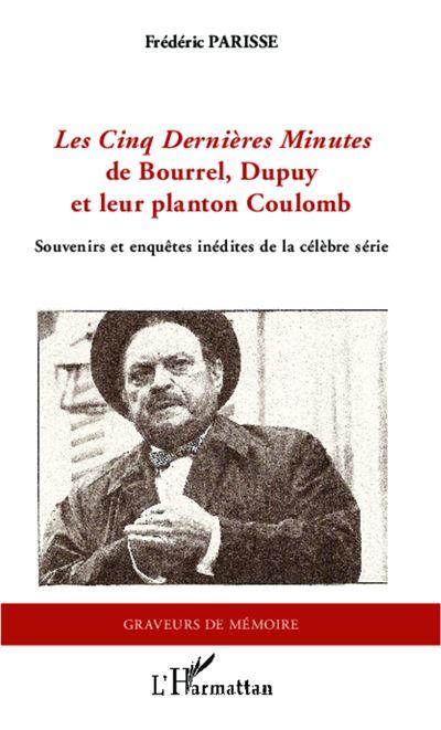 Les Cinq dernières minutes de Bourrel, Dupuy et leur planton Coulomb