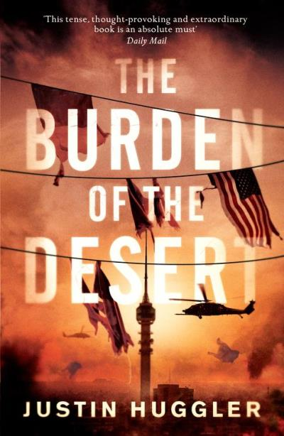 The Burden of the Desert Justin Huggler