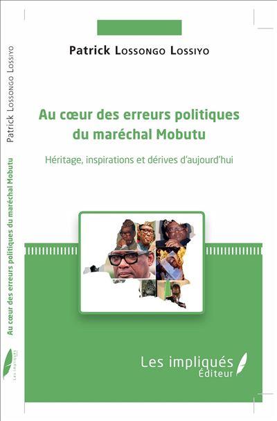 Au cœur des erreurs politiques du maréchal Mobutu