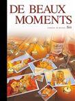 De beaux moments - histoire complète version toilée