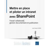 Mettre en place et piloter un intranet avec SharePoint