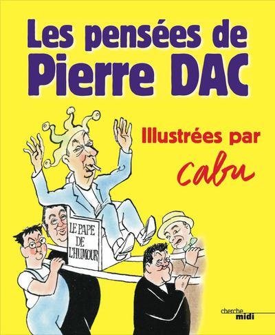 Les Pensées de Pierre Dac - Illustrées par Cabu