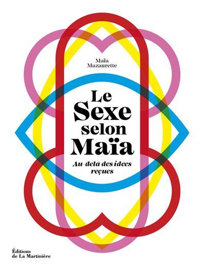 Le Sexe selon Maïa - Au-delà des idées reçues - 9782732499161 - 16,99 €