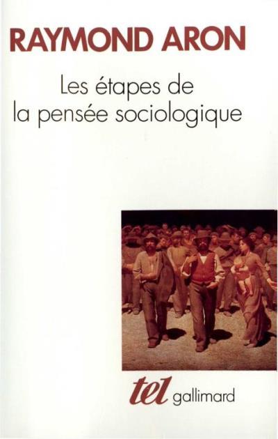 Les étapes de la pensée sociologique. Montesquieu, Comte, Marx, Tocqueville, Durkheim, Pareto, Weber - 9782072209505 - 12,99 €