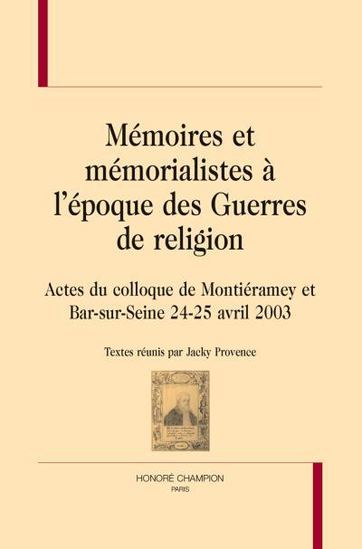 Mémoires et mémorialistes à l'époque des guerres de Religion