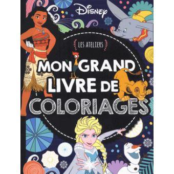 Disney classiques les ateliers disney mon grand livre - Livre de coloriage disney ...